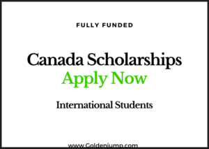 Canada Scholarship For International Students 2021/2022 – Apply Now